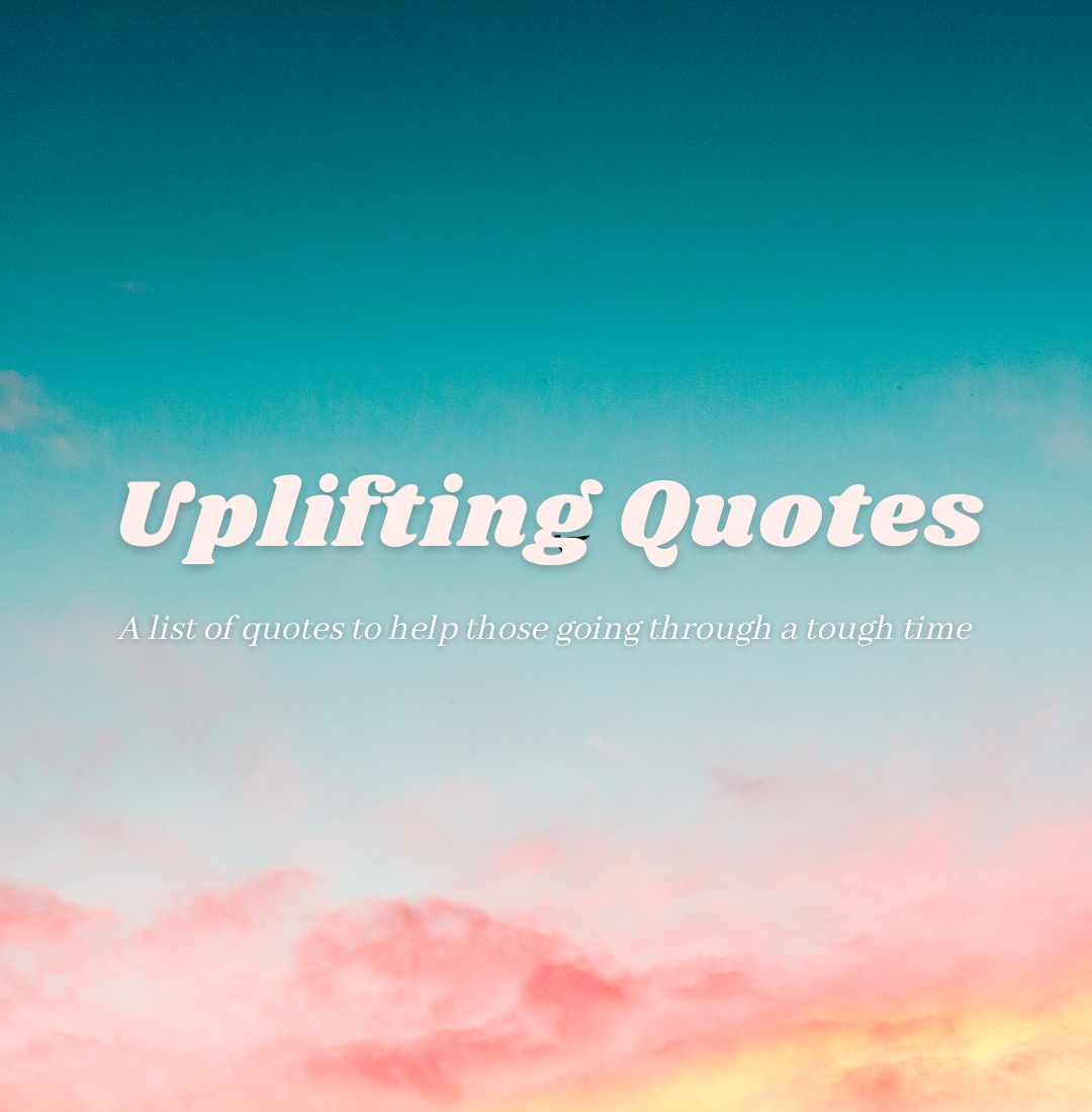 List of Uplifting Quotes to Spark Hope During Tough Times
